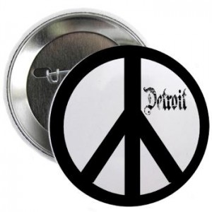 Increase the peace in Detroit, Stop the violence in Detroit, Help Detroit